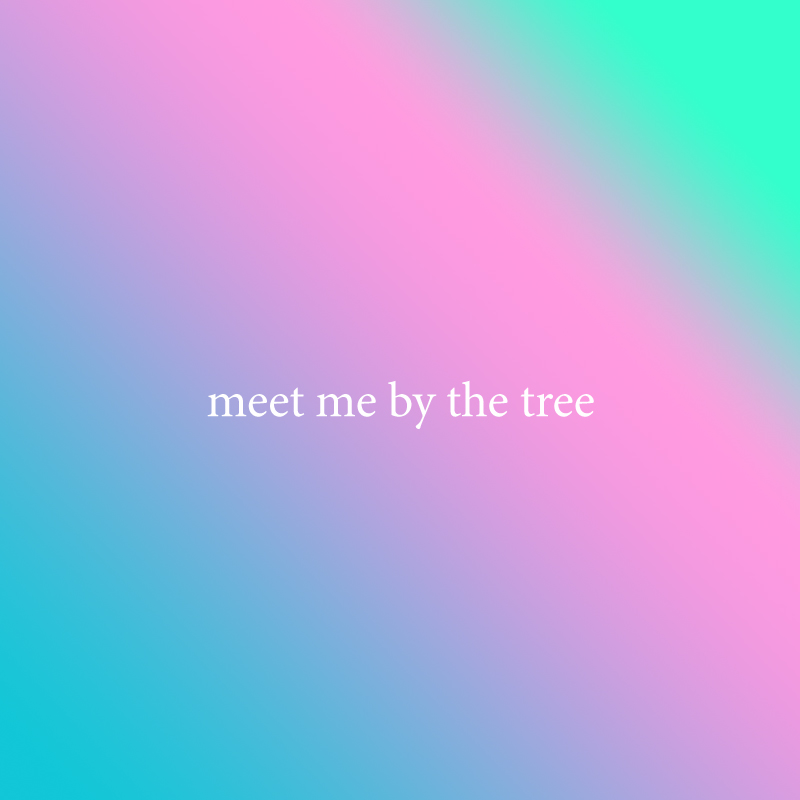 Meet Me By The Tree