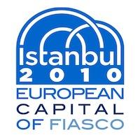 Istanbul 2010 European Capital Of Fiasco Blog